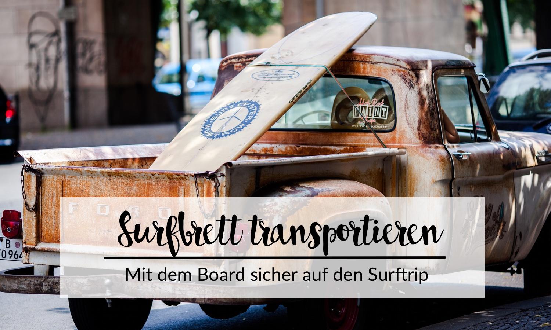 surfbrett transportieren so machst du das surfboard sicher f r den surftrip. Black Bedroom Furniture Sets. Home Design Ideas